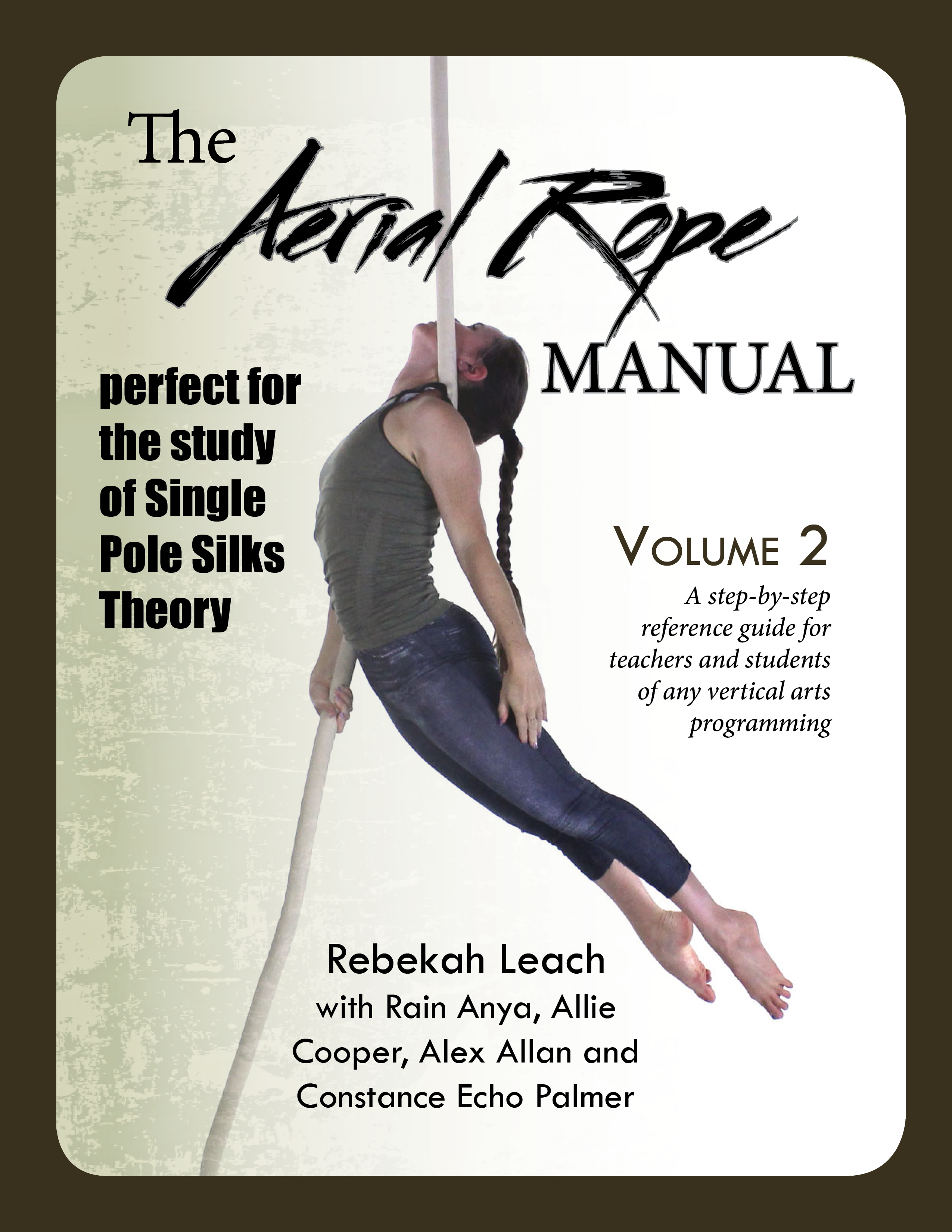 The Aerial Rope Manual Volume 2